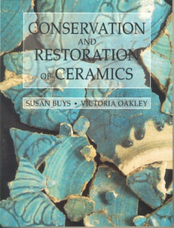 Conservation and Restoration of Ceramics (Conservation and Museology)