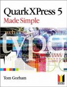QuarkXPress 5 Made Simple