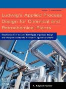 Ludwig's Applied Process Design for Chemical and Petrochemical Plants, Volume 1