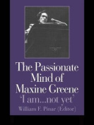 Passionate Mind of Maxine Greene