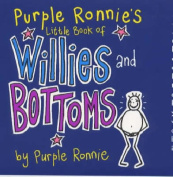 Purple Ronnie's Little Guide to Willies and Bottoms