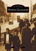 North Glasgow (Archive Photographs