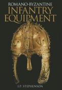 Romano-Byzantine Infantry Equipment