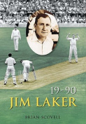 Jim Laker: Nineteen for Ninety
