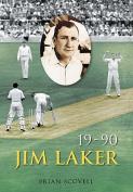 Jim Laker: Nineteen for Ninety