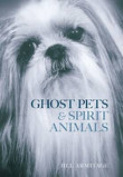Ghost Pets and Spirit Animals