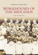 Workhouses of the Midlands