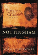 Murder and Crime in Nottingham
