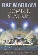 RAF Marham: Bomber Station