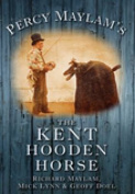 Percy Maylam's Kent Hooden Horse and the Traditions of Hoodening and Gavelkind