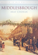 Middlesbrough In Old Photographs