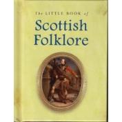Little Book of Scottish Folklore