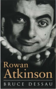 Rowan Atkinson: A Biography