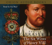 The Six Wives of Henry VIII [Audio]
