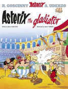Asterix The Gladiator: Bk. 4
