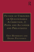 Fiction of Unknown or Questionable Attribution: Part 2: Peppa and Alcander and Philocrates: Part 3, Volume 10