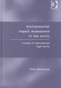 Environmental Impact Assessment (EIA) in the Arctic