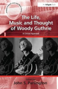 The Life, Music and Thought of Woody Guthrie