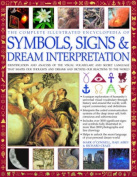 Complete Illustrated Encyclopedia of Symbols, Signs and Dream Interpretation