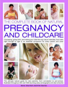 The Complete Book of Natural Pregnancy and Childcare