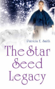 The Star Seed Legacy