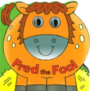Fred the Foal [Board book]