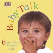 Baby Talk (DK Fun Flaps) [Board book]