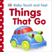 Things That Go (Baby Touch and Feel (DK Publishing)) [Board book]