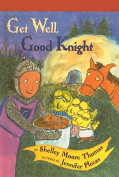 Get Well, Good Knight (Easy-To-Read