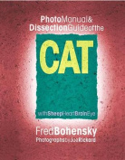 Photo Manual and Dissection Guide of the Cat