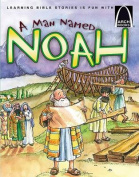 A Man Named Noah - Arch Book 6pk a Man Named Noah - Arch Book 6pk (Arch Books