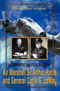 Air Marshall Sir Arthur Harris and General Curtis E. Lemay