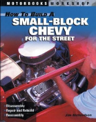 How to Build a Small-Block Chevy for the Street