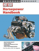 Hot Rod's Horsepower Handbook
