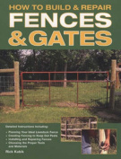 How to Build and Repair Fences and Gates