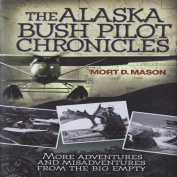 Alaska Bush Pilot Chronicles