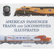 American Passenger Trains and Locomotives 1889 -1971