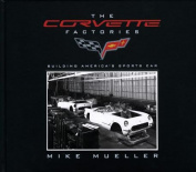 The Corvette Factories