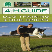 The 4-H Guide to Dog Tricks
