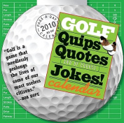 Golf Quips, Quotes and Jokes Calendar