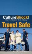 Travel Safe (Culture Shock!)