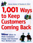 1001 Ways to Keep Customers Coming Back