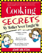 Cooking Secrets My Mother Never Taught ME