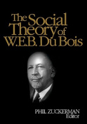 The Social Theory of W. E. B. Du Bois