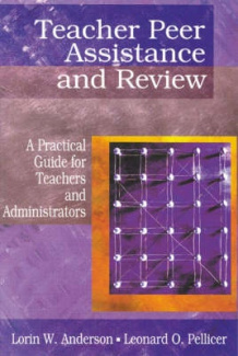 Teacher Peer Assistance and Review: A Practical Guide for Teachers and Administrators