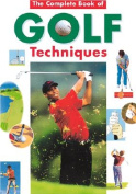 The Complete Encyclopedia of Golf Techniques