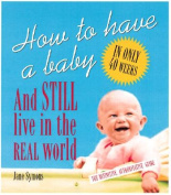 How to Have a Baby and Still Live in the Real World