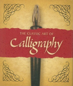 The Classic Art of Calligraphy