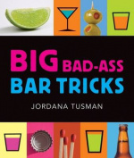 Big Bad-ass Bar Tricks