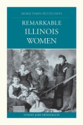 Remarkable Illinois Women (More Than Petticoats